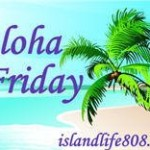 Aloha Friday ? of the Week